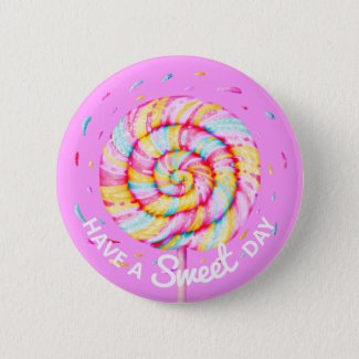 Lollipop Sweet Candy Illustration Have a Sweet Day Button