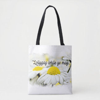 Lollygag while you may... tote bag
