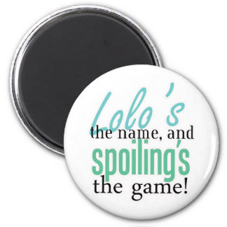 Lolo's the Name, and Spoiling's the Game 2 Inch Round Magnet