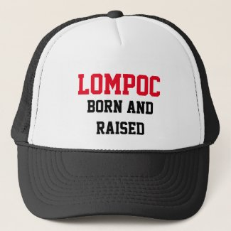 Lompoc Born and Raised Trucker Hat