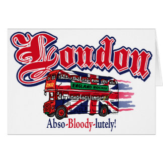 London Abso-Bloody-Lutely Card