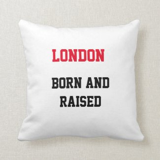 London Born and Raised Throw Pillow