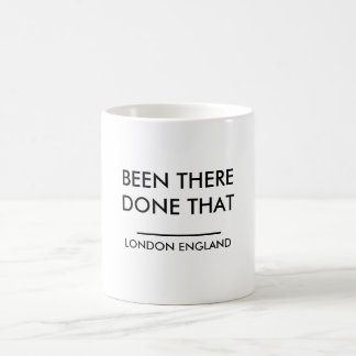 London Coffee Mug BEEN THEREDONE THAT