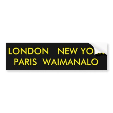 Hawaiian Themed LONDON  NEW YORK  PARIS  WAIMANALO BUMPER STICKER
