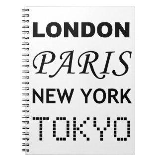 London, Paris, New York, Tokyo. Spiral Notebook
