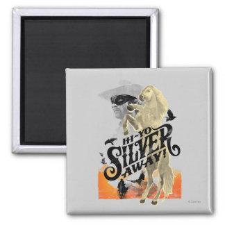 Lone Ranger and Silver - Hi - Yo Silver! Away! Magnet