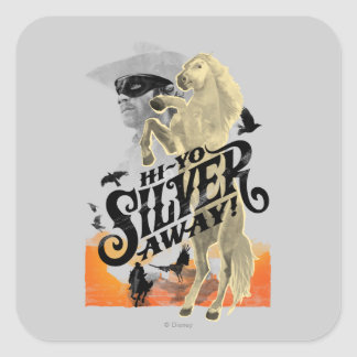 Lone Ranger and Silver - Hi - Yo Silver! Away! Square Sticker