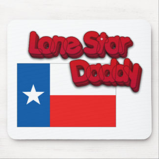 LONE STAR DADDY! TEXAS DAD! MOUSE PAD