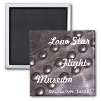 Lone Star Flight Museum 2 Inch Square Magnet