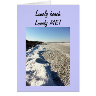 LONELY BEACH-LONLEY ME! GREETING CARD