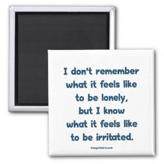Lonely Irritated 2 Inch Square Magnet
