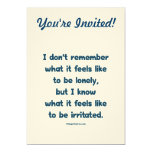 Lonely Irritated 5x7 Paper Invitation Card