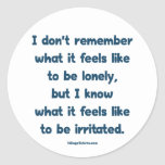 Lonely Irritated Classic Round Sticker