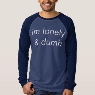 lonely n dumb tshirt
