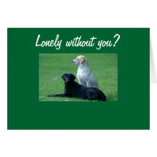 LONELY WTHOUT YOU? CARD
