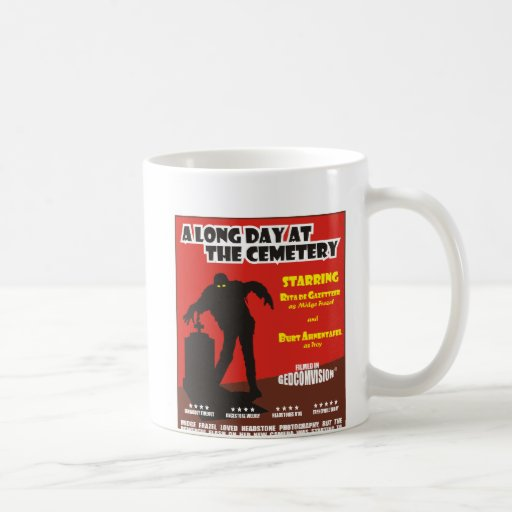 Long Day At The Cemetery Classic White Coffee Mug