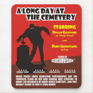 Long Day At The Cemetery Mouse Pad
