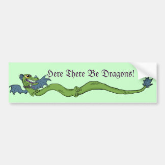 Long Dragon~here there be Dragons! Bumper Sticker