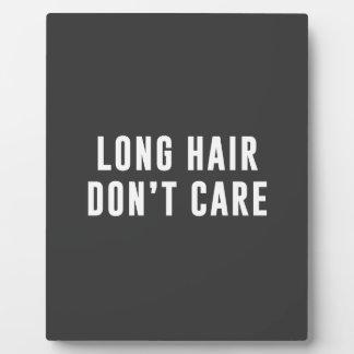 Long hair.. Don't care Plaque