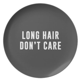 Long hair.. Don't care Plate