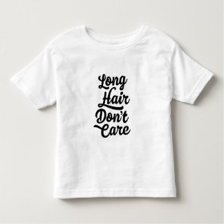 Long Hair Don't Care Toddler T-Shirt