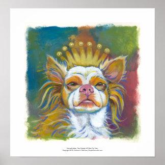 Long haired Chihuahua Queen fun original art Poster