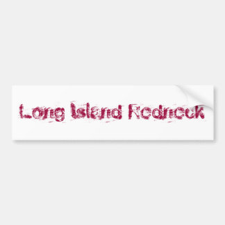 Long Island Redneck Car Bumper Sticker