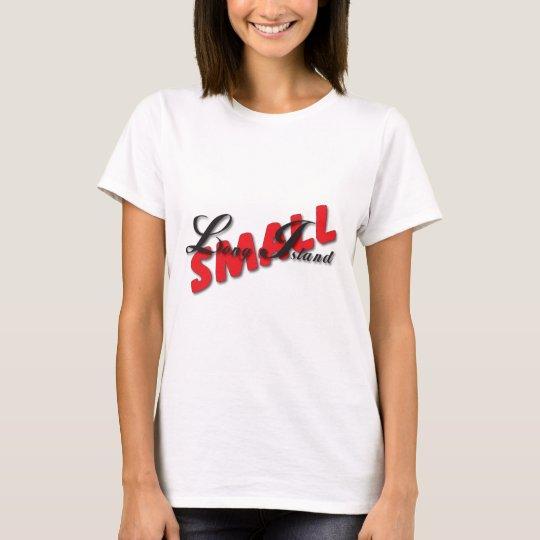 Long Island Small - NOT Medium T-Shirt