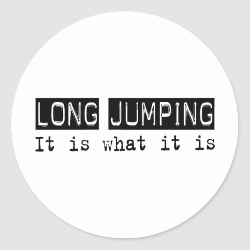 Long Jumping It Is Round Stickers