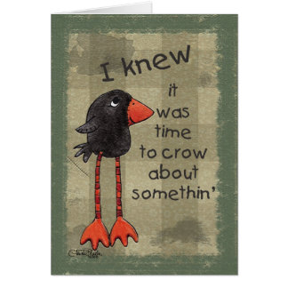 Long Legged Crow-Somethin' to Crow About Greeting Card