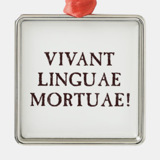 Long Live Dead Languages - Latin Metal Ornament