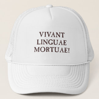 Long Live Dead Languages - Latin Trucker Hat