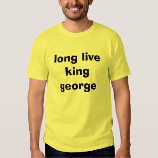long live king george t shirt