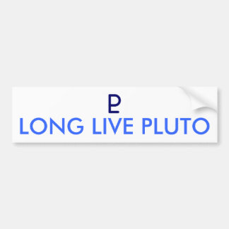 LONG LIVE PLUTO - Customized Bumper Sticker