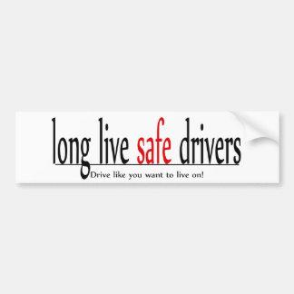 Long live safe drivers bumper sticker