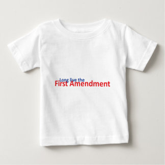 Long live the 1st Amenedment Baby T-Shirt