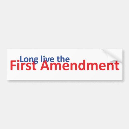 Long live the 1st Amenedment Bumper Stickers