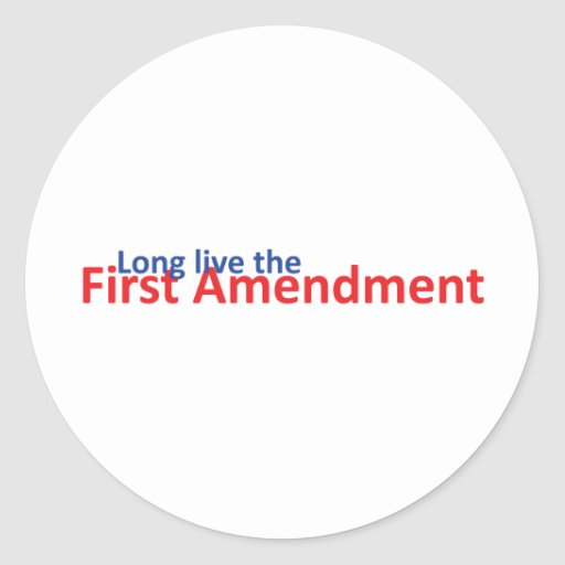 Long live the 1st Amenedment Sticker