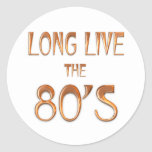 Long Live the 80s Classic Round Sticker
