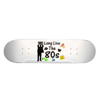 Long Live The 80s Culture Skateboard Deck
