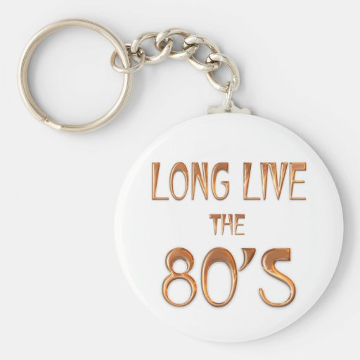 Long Live the 80s Keychain