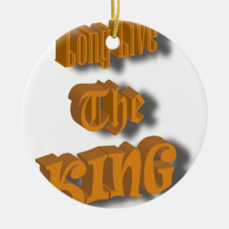 Long Live The King Nice Design transparant Ceramic Ornament