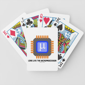Long Live The Microprocessor (Geek Humor) Bicycle Playing Cards