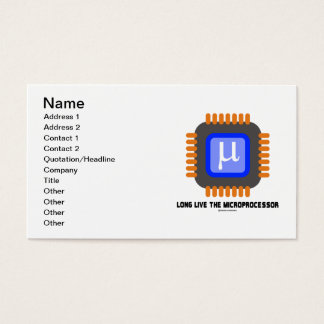 Long Live The Microprocessor (Geek Humor) Business Card