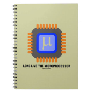 Long Live The Microprocessor (Geek Humor) Notebook