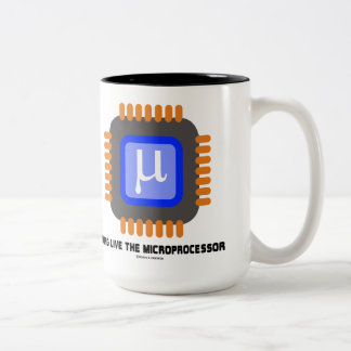 Long Live The Microprocessor (Geek Humor) Two-Tone Coffee Mug