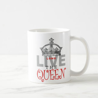 Long Live the QUEEN! Coffee Mug