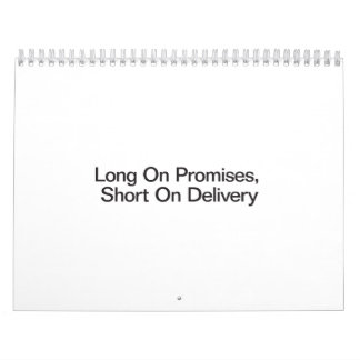 Long On Promises, Short On Delivery Calendar