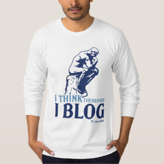 Long Sleeve T's (I Think, Therefore I Blog) T-Shirt