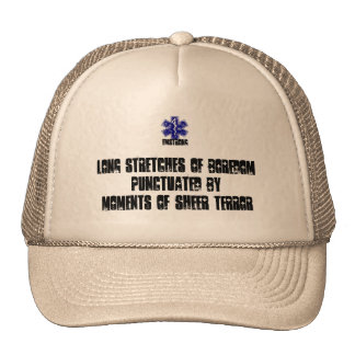 Long Stretches Of Boredom Moment Of Sheer Terror Trucker Hat